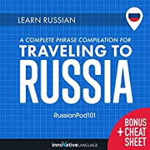 Learn Russian: A Complete Phrase Compilation for Traveling to Russia Audiobook by  Innovative Language Learning LLC Narrated by  RussianPod101.com