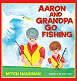 Aaron and Grandpa Go Fishing