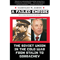 A Failed Empire: The Soviet Union in the Cold War from Stalin to Gorbachev (The New Cold War History) (English Edition)