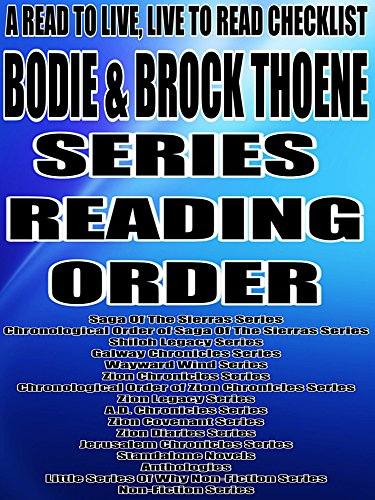BODIE AND BROCK THOENE: SERIES READING ORDER: A READ TO LIVE, LIVE TO READ CHECKLIST [Saga Of The Sierras Series,, Shiloh Legacy, Galway - Diaries Zion Thoene