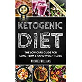 Ketogen Diet: The Low Carb Guide for Long-Term & Rapid Weight Loss (Ketogenic Diet for Beginners, Keto, Ketosis, Sugar Detox)