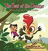 The Year of the Rooster: Tales from the Chinese Zodiac