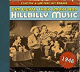 Dim Lights, Thick Smoke & Hillbilly Music: Country & Western Hit Parade 1946
