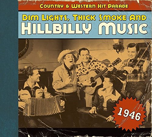 Dim Lights, Thick Smoke & Hillbilly Music: Country & Western Hit Parade 1946 by Bear Family