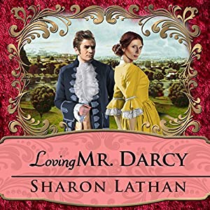 Loving Mr. Darcy Audiobook