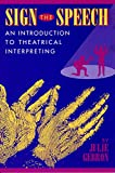 Sign the Speech: An Introduction to Theatrical Interpreting