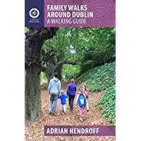 Family Walks Around Dublin: A Walking Guide (Walking Guides)