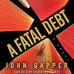 A Fatal Debt: A Novel | John Gapper