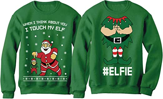 I Touch My Elf Elfie Ugly Christmas Sweater Sweatshirt Funny Matching Couple Set