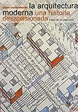 img - for La Arquitectura Moderna Una Historia Desapasionada (Spanish Edition) book / textbook / text book