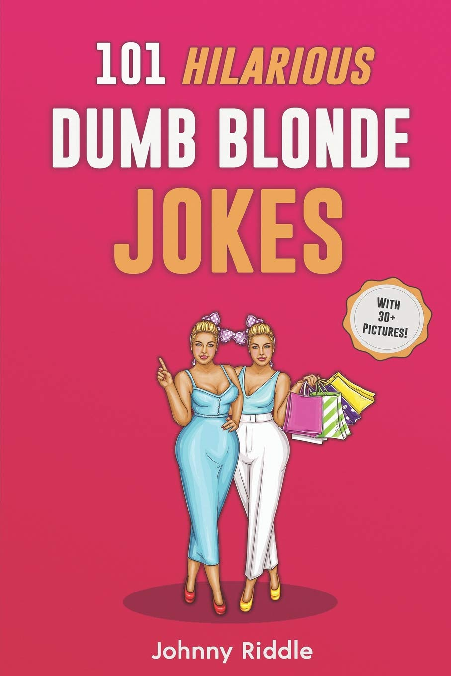 101 Hilarious Dumb Blonde Jokes: Laugh Out Loud With These