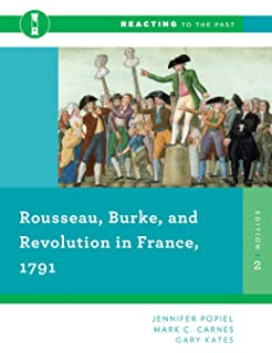 Rousseau Burke And Revolution In France 1791 Second Edition Reacting