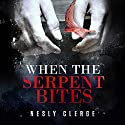 When the Serpent Bites: The Starks Trilogy, Book 1 Audiobook by Nesly Clerge Narrated by Shawn Compton