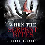 When the Serpent Bites: The Starks Trilogy, Book 1 | Nesly Clerge