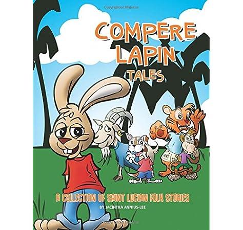 Compere Lapin Tales 2nd Edition Annius Lee Jacintha 9781720868736 Amazon Com Books