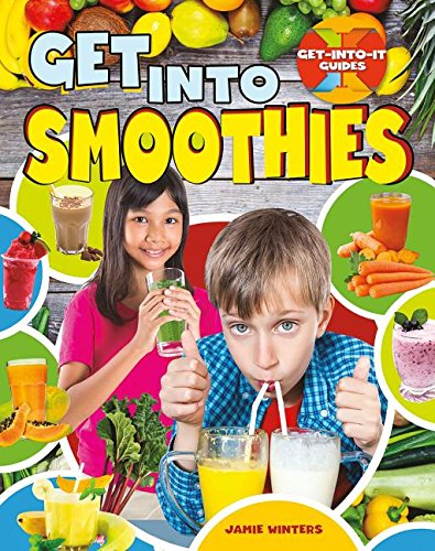 D0wnl0ad Get Into Smoothies (Get-Into-It Guides)<br />[Z.I.P]