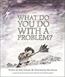 #4: What Do You Do With a Problem?