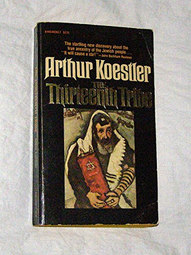 The Thirteenth Tribe: The Kazar Empire and Its Heritage