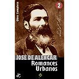 """Obras Completas de José de Alencar II: Romances Urbanos (""""Lucíola"""", """"Senhora"""" e mais 6 obras) (Edição Definitiva)"""