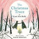 The Christmas Truce | Carol Ann Duffy,David Roberts - illustrator