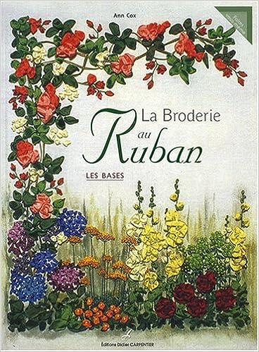 Télécharger en ligne La Broderie au Ruban : Les bases pdf, epub ebook