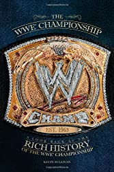 WWE Championships: A Look Back at the Rich History of the WWE Championship (Wwe) (Paperback) - Common