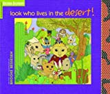 img - for Look Who Lives in the Desert!: Bouncing and Pouncing, Hiding and Gliding, Sleeping and Creeping book / textbook / text book