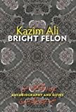 Bright Felon, Kazim Ali, 081956916X