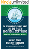 Sell More With Stories - Book 4: Sail the 7 Cs to Sensational Storytelling: Seven Steps to Create a Story That Sells