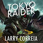 Tokyo Raider: A Tale of the Grimnoir Chronicles | Larry Correia