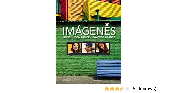 Imágenes: An Introduction to Spanish Language and Cultures (World Languages) - Kindle edition by Debbie Rusch, Marcela Dominguez, Lucia Caycedo Garner.