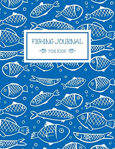(Fishing Journal for Kids: Fishing Diary Outdoor Activity Notebook Experiences Memories Record (Children Activity Book) )