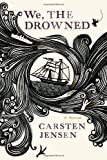 We, the Drowned, Carsten Jensen, 0151013772
