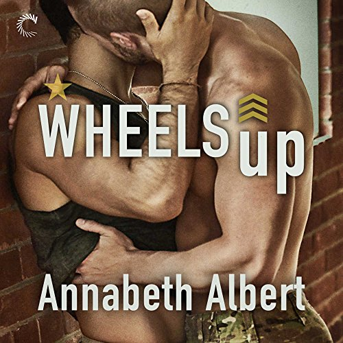 Wheels Up  (Out of Uniform series, Book 4)