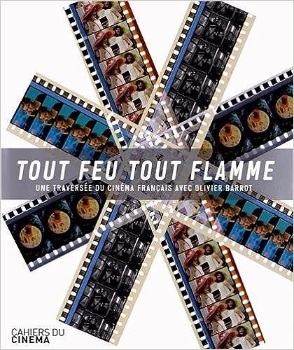 Livre gratuits Tout feu tout flamme : Une traversée du cinéma français epub, pdf