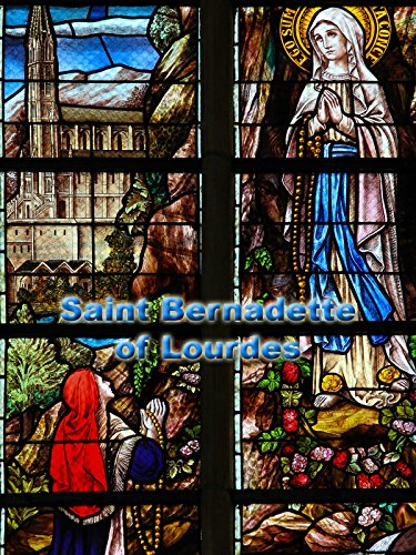 (Saint Bernadette of Lourdes)