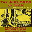 The Airlords of Han Audiobook by Philip Francis Nowlan Narrated by Scott Reeves