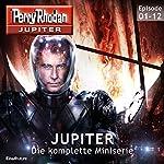 Perry Rhodan Jupiter: Die komplette Miniserie | Wim Vandemaan,Kai Hirdt,Hubert Haensel,Christian Montillon
