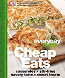 Everyday Easy Cheap Eats, Dorling Kindersley Publishing Staff, 0756661927