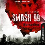 Berserker (Smash99, 4) | J. S. Frank