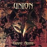 Union by CHRIST AGONY (2006-08-02)