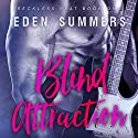 Blind Attraction: Reckless Beat, Book 1 Audiobook by Eden Summers Narrated by D.C. Cole, Tracy Marks