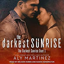 The Darkest Sunrise Audiobook by Aly Martinez Narrated by Nelson Hobbs, Kasha Kensington