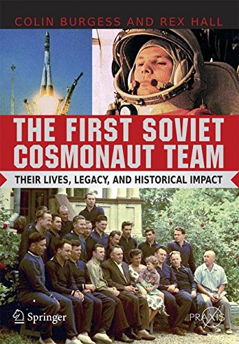 The First Soviet Cosmonaut Team: Their Lives and Legacies (Springer Praxis Books)