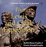 The Lewis and Clark Expedition, Judith Bloom Fradin and Dennis Brindell Fradin, 0761420444