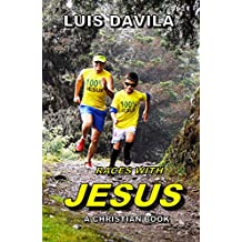 RACES WITH JESUS (A CHRISTIAN BOOK Book 5)