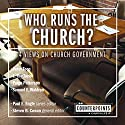 Who Runs the Church?: 4 Views on Church Government Audiobook by Peter Toon, Paul E. Engle (series editor), Steven B. Cowan (editor), L. Ron Taylor, Paige Patterson, Sam E. Waldron Narrated by Jonathan Petersen