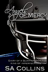 Angels of Mercy -  Diary of a Quarterback Part I: King of Imperfections (Volume 5) Paperback