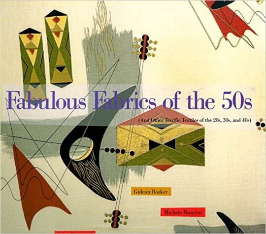 1950s Fashion Books | 50s Fashion History Research Fabulous Fabrics of the 50s: And Other Terrific Textiles of the 20s 30s and 40s  AT vintagedancer.com