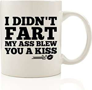 I Didn't Fa-t, My A- Blew You A Kiss Funny Coffee Mug 11 oz - Christmas Gift For Men - Office Cup & Birthday Gag Present Idea For Dad, Brother, Husband, Boyfriend, Male Coworkers, Him